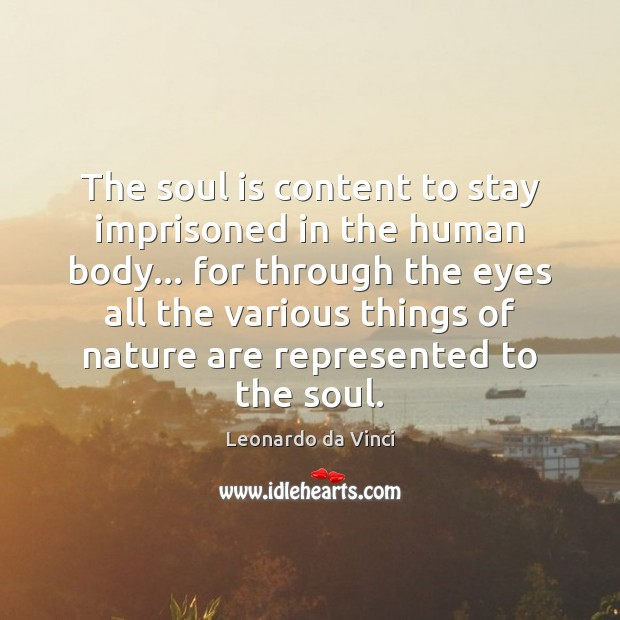 The soul is content to stay imprisoned in the human body… for Image