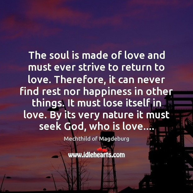 The soul is made of love and must ever strive to return Image
