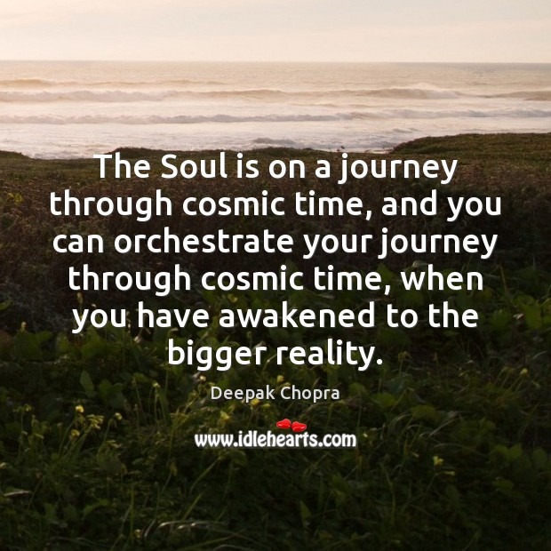 Image, The Soul is on a journey through cosmic time, and you can