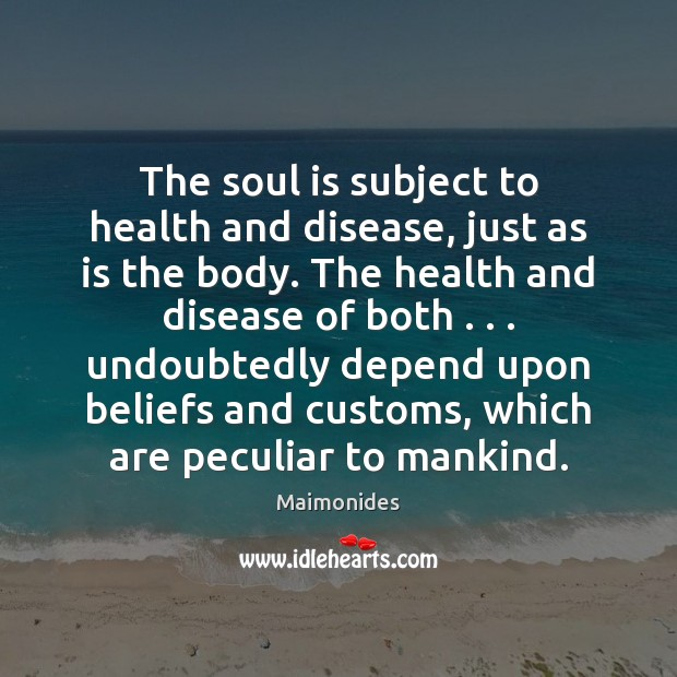 The soul is subject to health and disease, just as is the Image