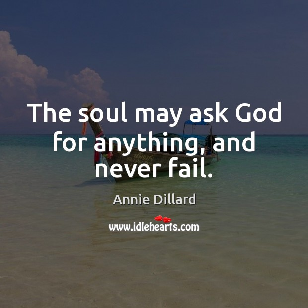 Image, The soul may ask God for anything, and never fail.