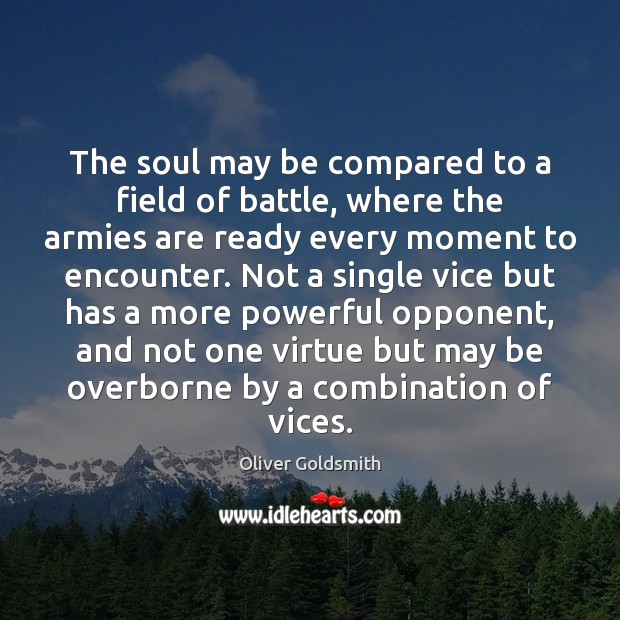 The soul may be compared to a field of battle, where the Image