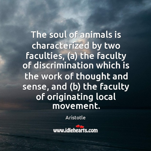 Image, The soul of animals is characterized by two faculties, (a) the faculty