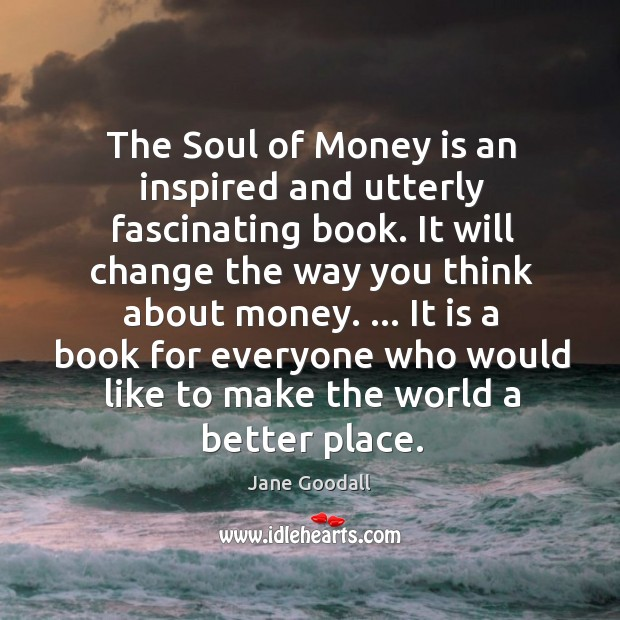 The Soul of Money is an inspired and utterly fascinating book. It Image