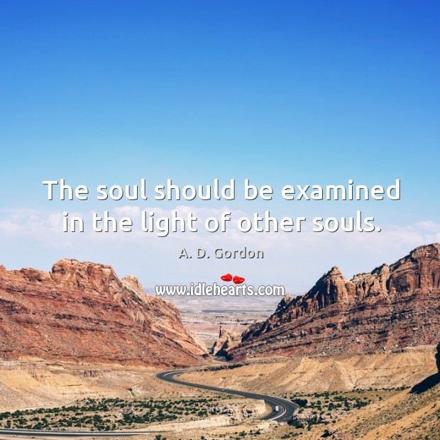 Image, The soul should be examined in the light of other souls.