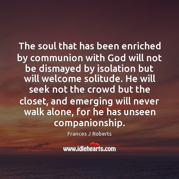 Image, The soul that has been enriched by communion with God will not