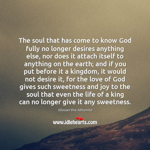 The soul that has come to know God fully no longer desires Image