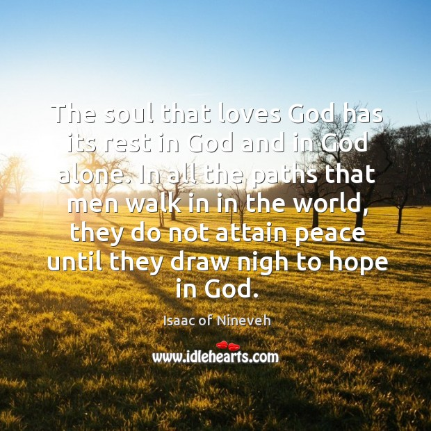 The soul that loves God has its rest in God and in Image