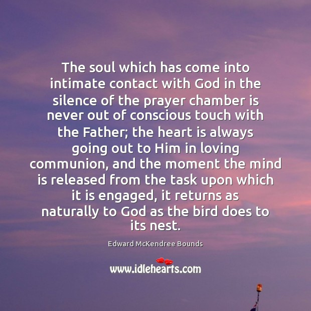 The soul which has come into intimate contact with God in the Image