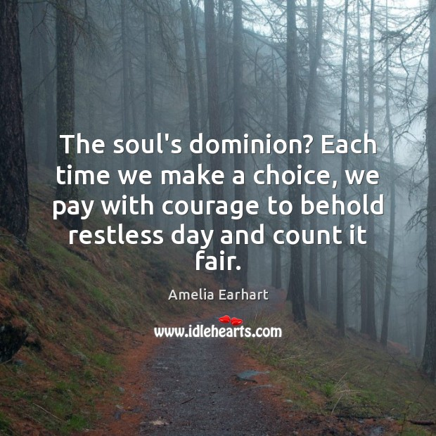Image, The soul's dominion? Each time we make a choice, we pay with