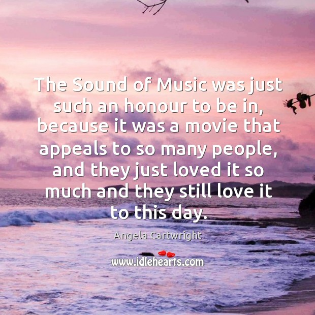 Image, The sound of music was just such an honour to be in, because it was a movie that appeals
