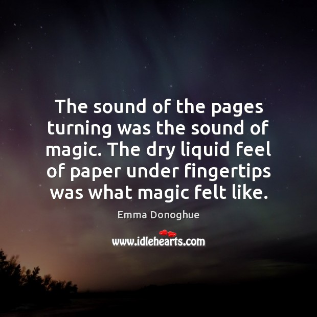 Image, The sound of the pages turning was the sound of magic. The