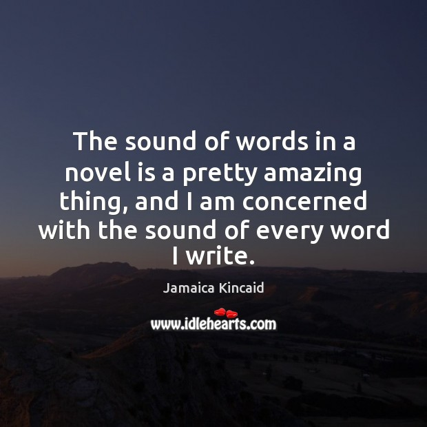 Image, The sound of words in a novel is a pretty amazing thing,