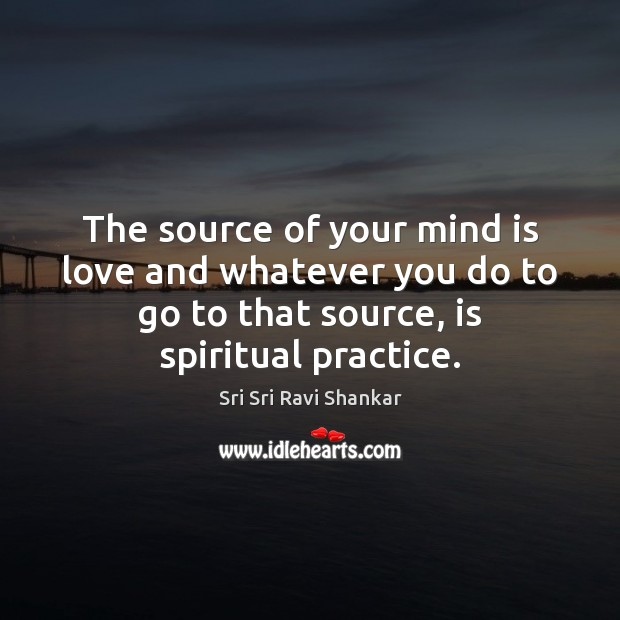 The source of your mind is love and whatever you do to Image