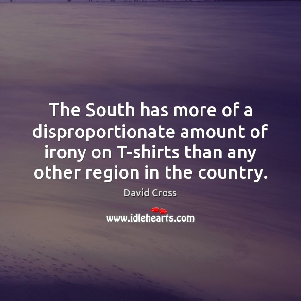The South has more of a disproportionate amount of irony on T-shirts Image