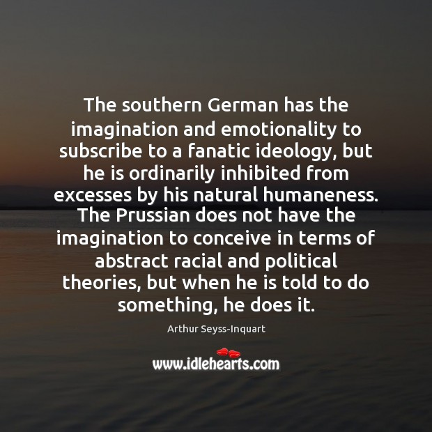 Image, The southern German has the imagination and emotionality to subscribe to a
