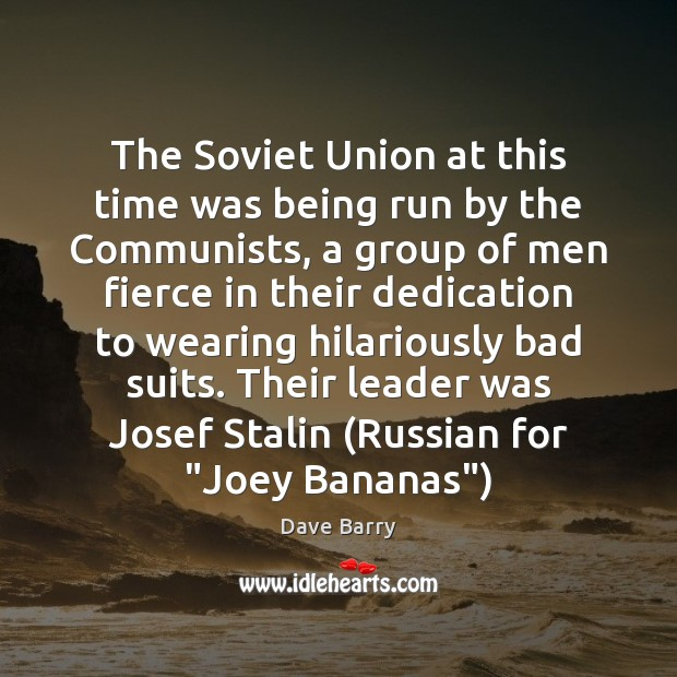The Soviet Union at this time was being run by the Communists, Image
