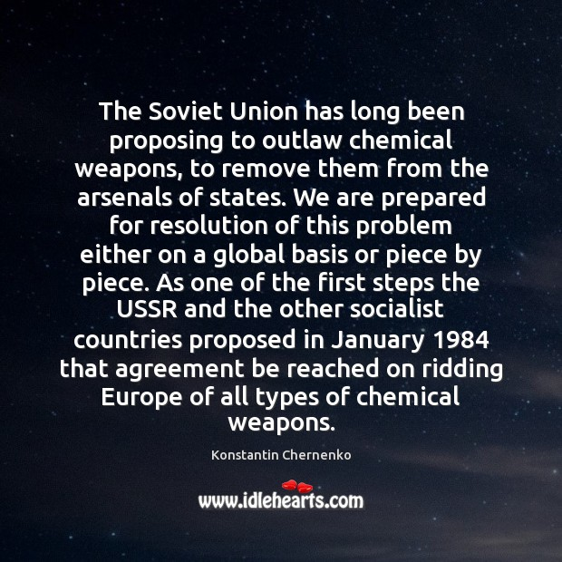 The Soviet Union has long been proposing to outlaw chemical weapons, to Image