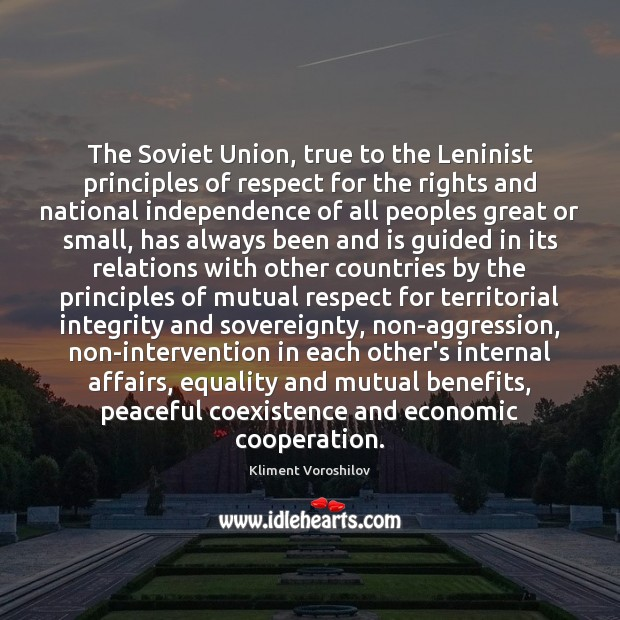 The Soviet Union, true to the Leninist principles of respect for the Coexistence Quotes Image