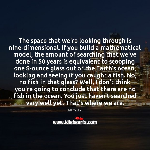 The space that we're looking through is nine-dimensional. If you build a Image
