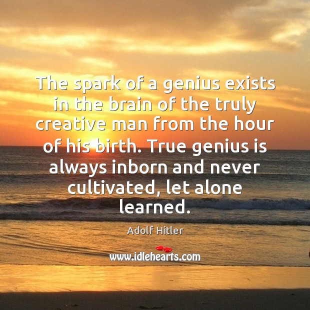 Image, The spark of a genius exists in the brain of the truly