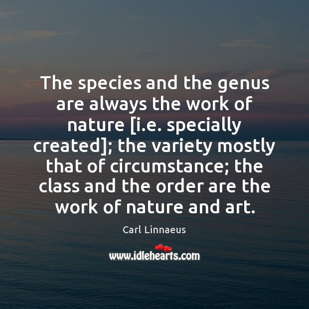 The species and the genus are always the work of nature [i. Image