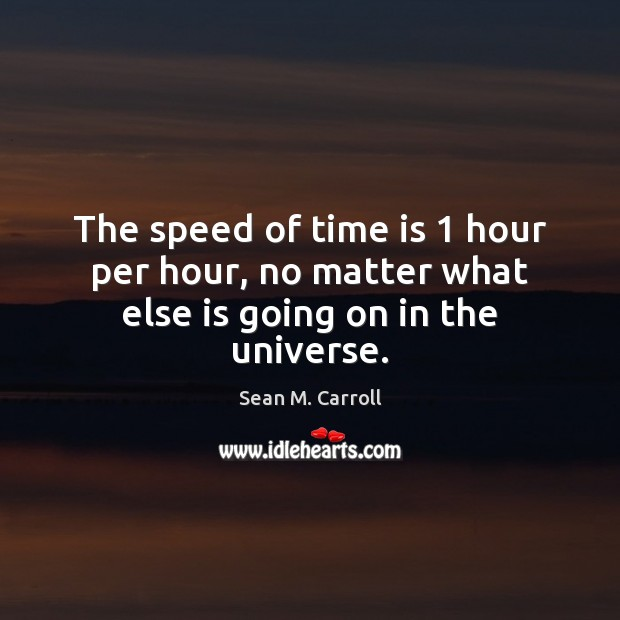 Picture Quote by Sean M. Carroll