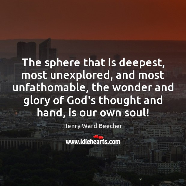 Image, The sphere that is deepest, most unexplored, and most unfathomable, the wonder