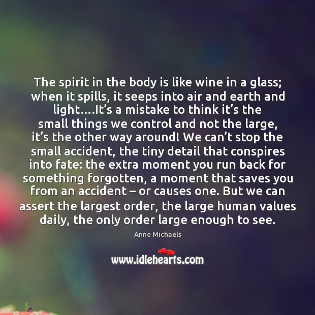 Image, The spirit in the body is like wine in a glass; when