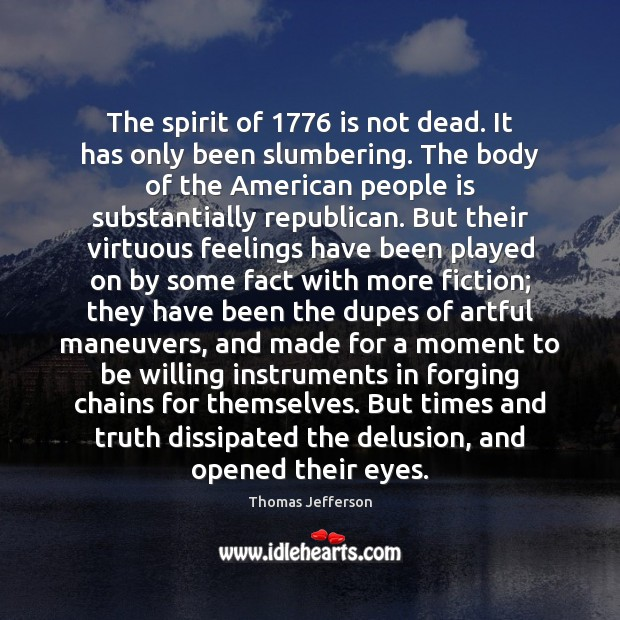 Image, The spirit of 1776 is not dead. It has only been slumbering. The