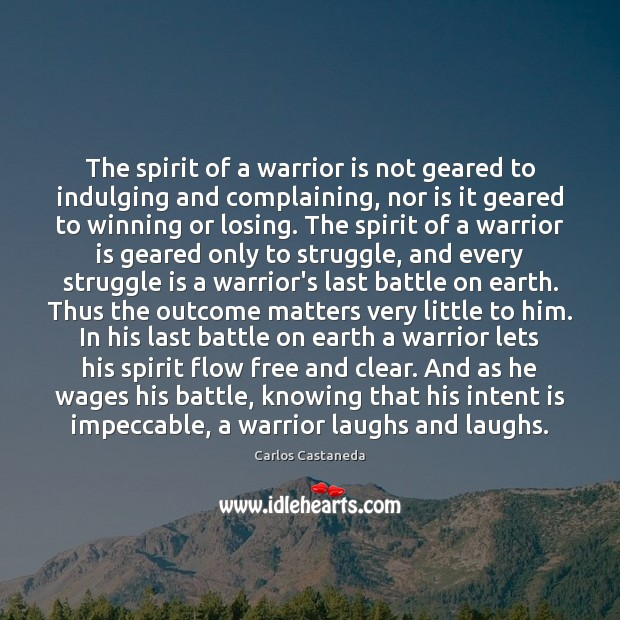Image, The spirit of a warrior is not geared to indulging and complaining,