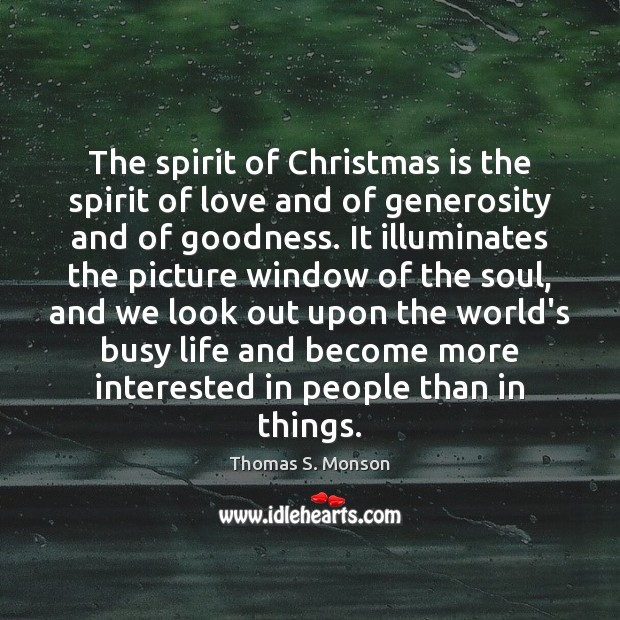 The spirit of Christmas is the spirit of love and of generosity Image