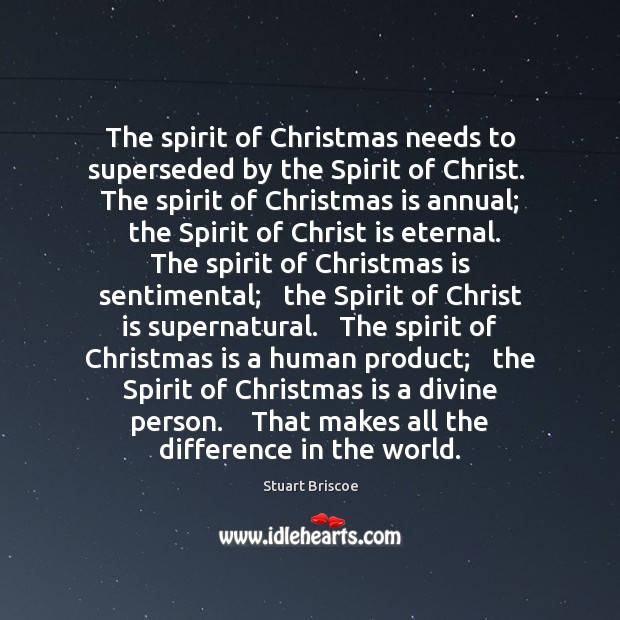 The spirit of Christmas needs to superseded by the Spirit of Christ. Image