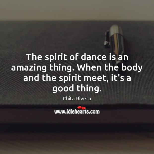 The spirit of dance is an amazing thing. When the body and Image