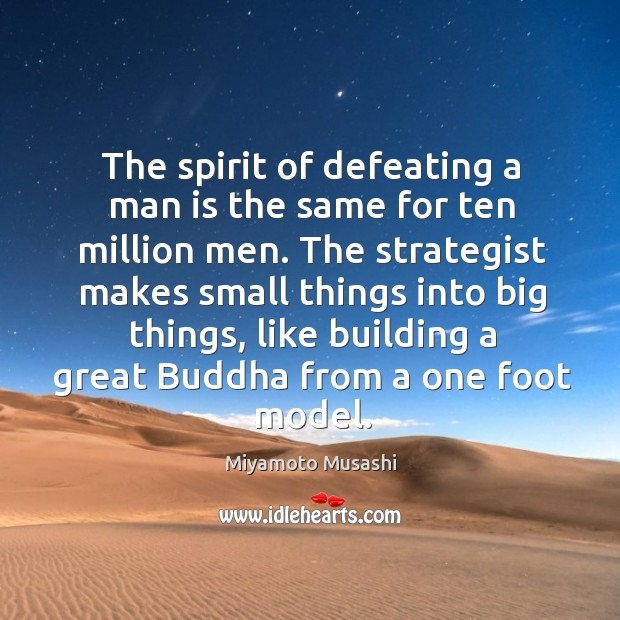 The spirit of defeating a man is the same for ten million Image