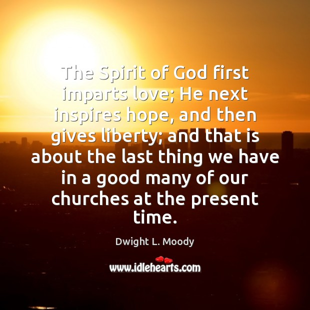 The Spirit of God first imparts love; He next inspires hope, and Image