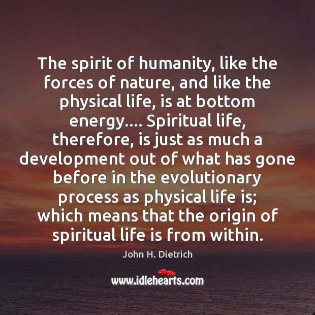 The spirit of humanity, like the forces of nature, and like the Image