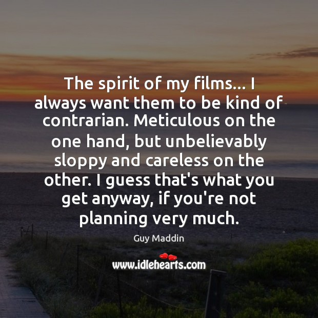 Image, The spirit of my films… I always want them to be kind