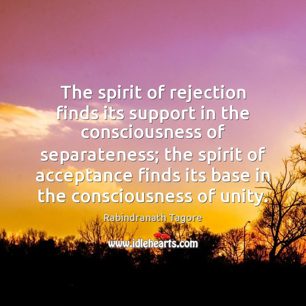 Image, The spirit of rejection finds its support in the consciousness of separateness;