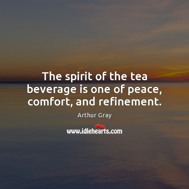 Image, The spirit of the tea beverage is one of peace, comfort, and refinement.