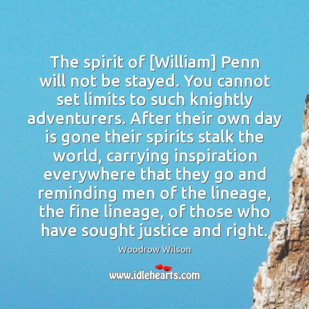 Image, The spirit of [William] Penn will not be stayed. You cannot set
