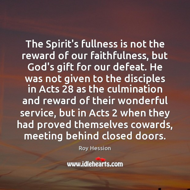 Image, The Spirit's fullness is not the reward of our faithfulness, but God's