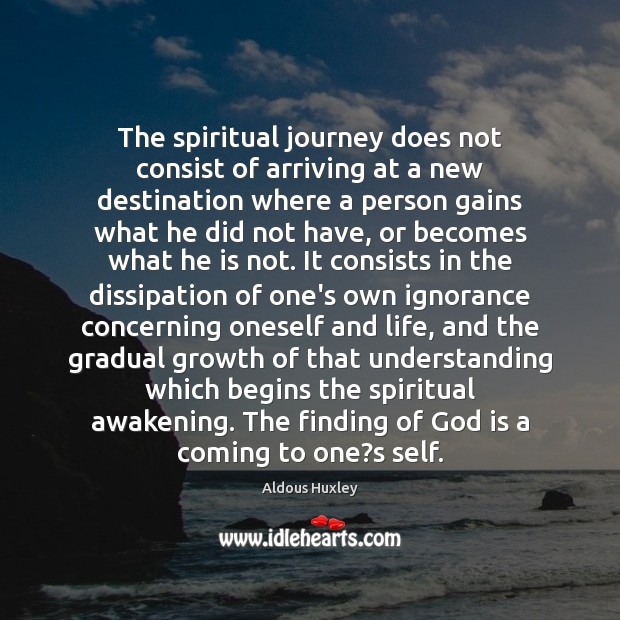 Image, The spiritual journey does not consist of arriving at a new destination