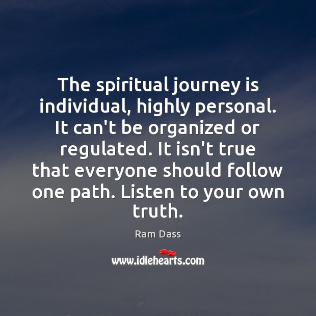 Image, The spiritual journey is individual, highly personal. It can't be organized or