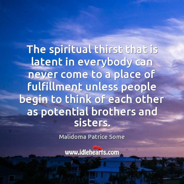 The spiritual thirst that is latent in everybody can never come to Image