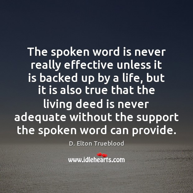 The spoken word is never really effective unless it is backed up Image