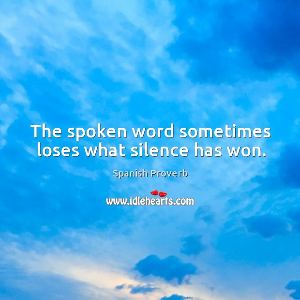 Image, The spoken word sometimes loses what silence has won.