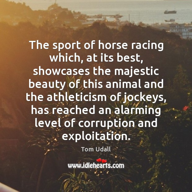 Image, The sport of horse racing which, at its best, showcases the majestic