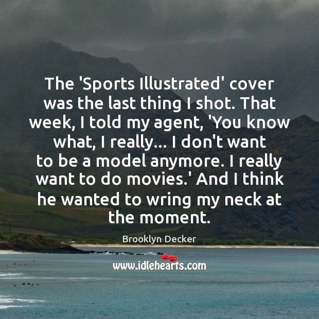 Image, The 'Sports Illustrated' cover was the last thing I shot. That week,