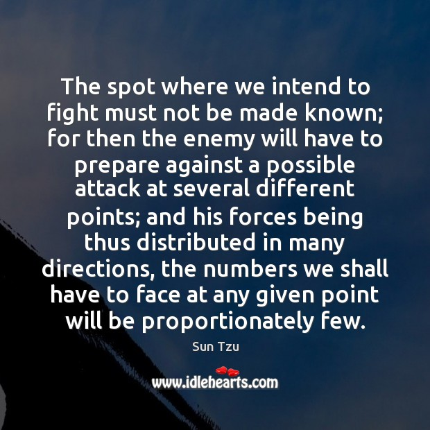 The spot where we intend to fight must not be made known; Image